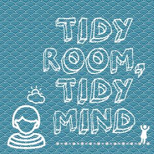 Tidy Room Tidy Mind